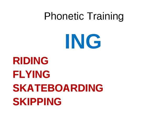 Phonetic Training ING RIDING FLYING SKATEBOARDING SKIPPING