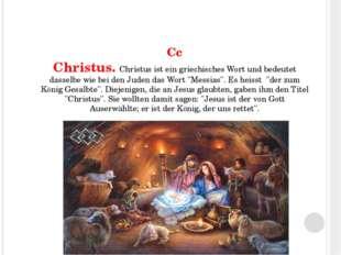 Cc Christus. Christus ist ein griechisches Wort und bedeutet dasselbe wie be