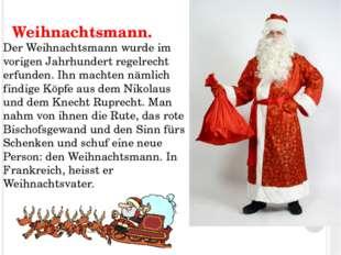 Weihnachtsmann. Der Weihnachtsmann wurde im vorigen Jahrhundert regelrecht e