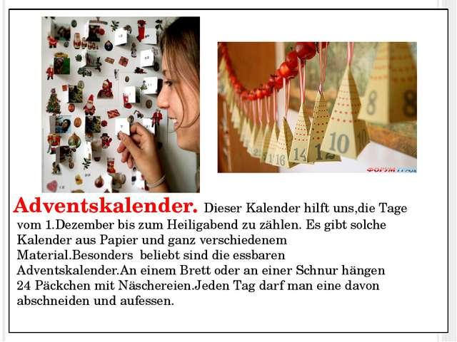 Adventskalender. Dieser Kalender hilft uns,die Tage vom 1.Dezember bis zum He...