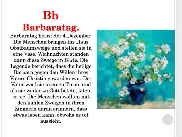 Bb Barbaratag. Barbaratag heisst der 4.Dezember. Die Menschen bringen ins Hau...