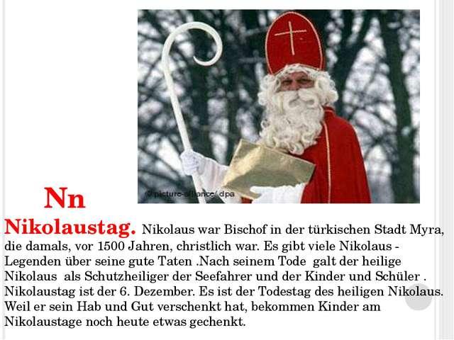 Nn Nikolaustag. Nikolaus war Bischof in der türkischen Stadt Myra, die damal...