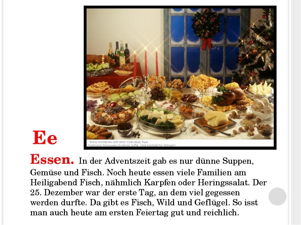 Essen. In der Adventszeit gab es nur dünne Suppen, Gemüse und Fisch. Noch he...