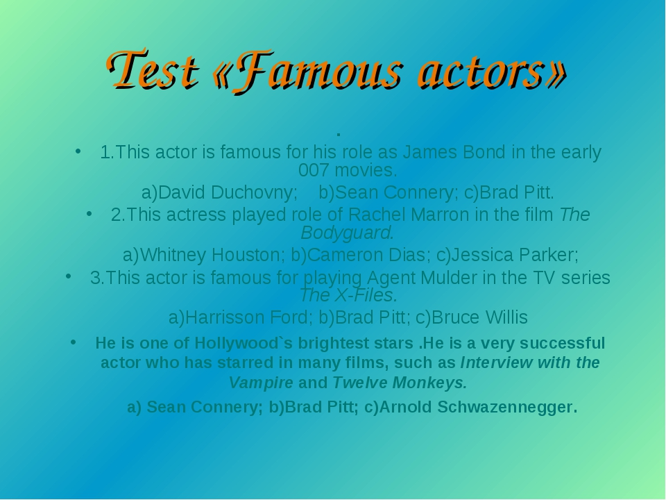 Test «Famous actors» . 1.This actor is famous for his role as James Bond in t...