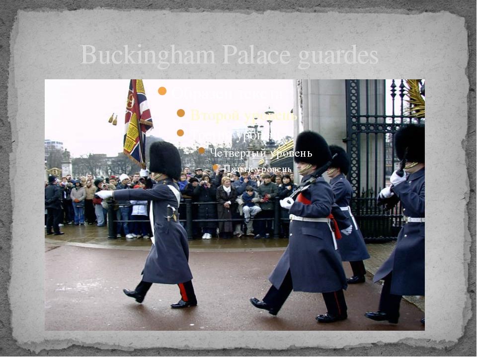 Buckingham Palace guardes