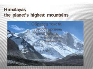 Himalayas, the planet's highest mountains