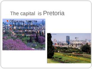 The capital is Pretoria