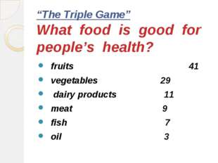 """The Triple Game"" What food is good for people's health? fruits 41 vegetables"