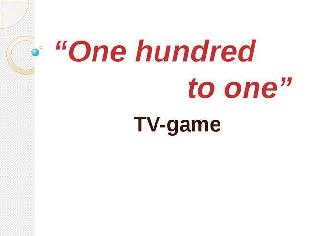 """One hundred to one"" TV-game"