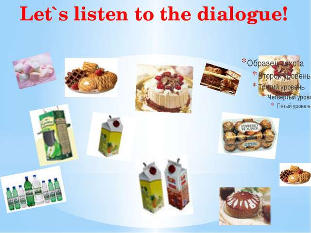 Let`s listen to the dialogue!