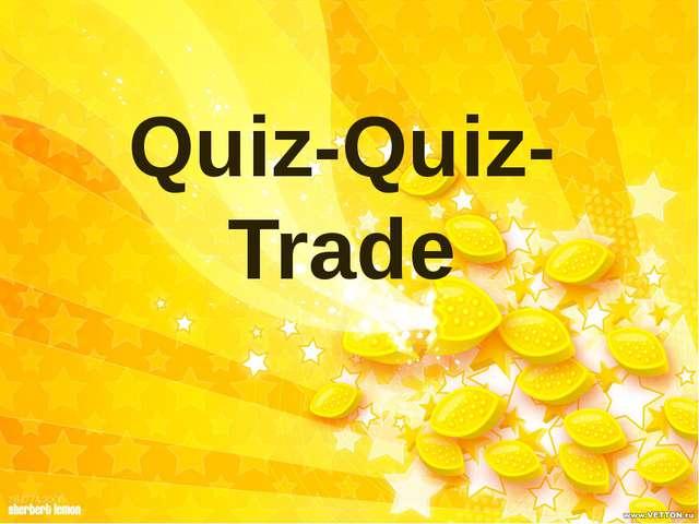 Quiz-Quiz-Trade