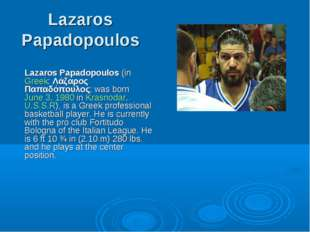 Lazaros Papadopoulos Lazaros Papadopoulos (in Greek: Λάζαρος Παπαδόπουλος; wa