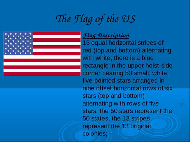 The Flag of the US Flag Description 13 equal horizontal stripes of red (top a...