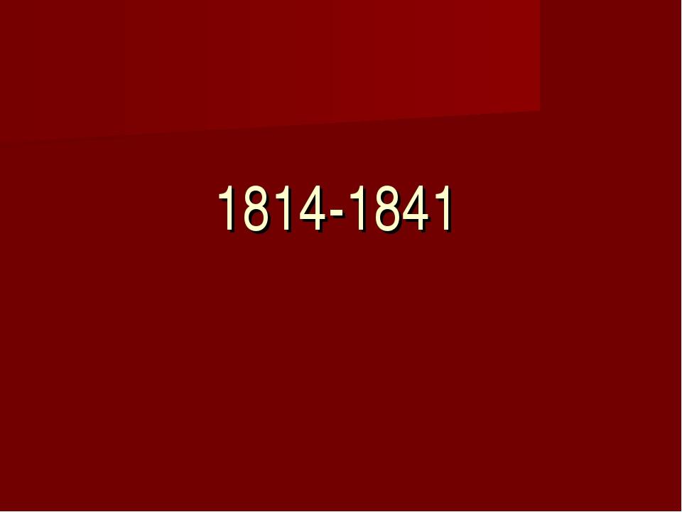 1814-1841