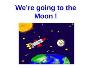 We're going to the Moon !