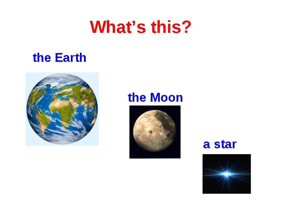 What's this? the Earth the Moon a star