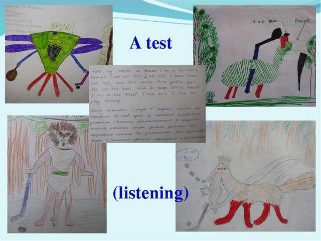 A test (listening)