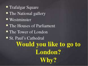 Trafalgar Square The National gallery Westminster The Houses of Parliament Th