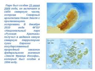 Парк был создан 15 июня 2009 года, он включает в себя северную часть остров