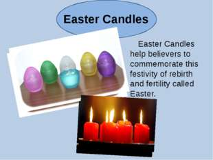 Easter Сandles Easter Candles help believers to commemorate this festivity of