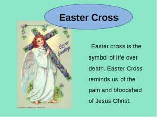 Easter Cross Easter cross is the symbol of life over death. Easter Cross rem