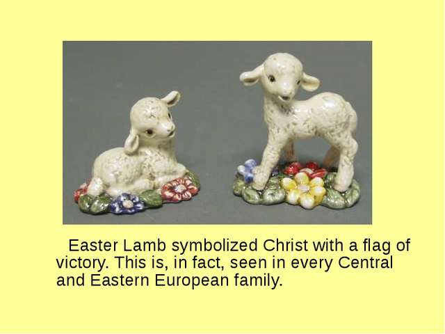 Easter Lamb symbolized Christ with a flag of victory. This is, in fact, seen...