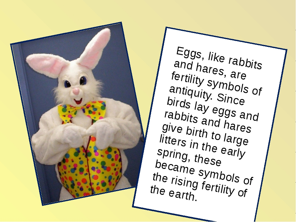 Eggs, like rabbits and hares, are fertility symbols of antiquity. Since bird...