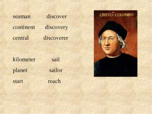 seaman discover continent discovery central discoverer kilometer sail planet