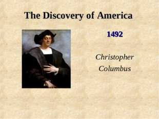 The Discovery of America 1492 Christopher Columbus