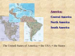 America: Central America North America South America The United States of Ame