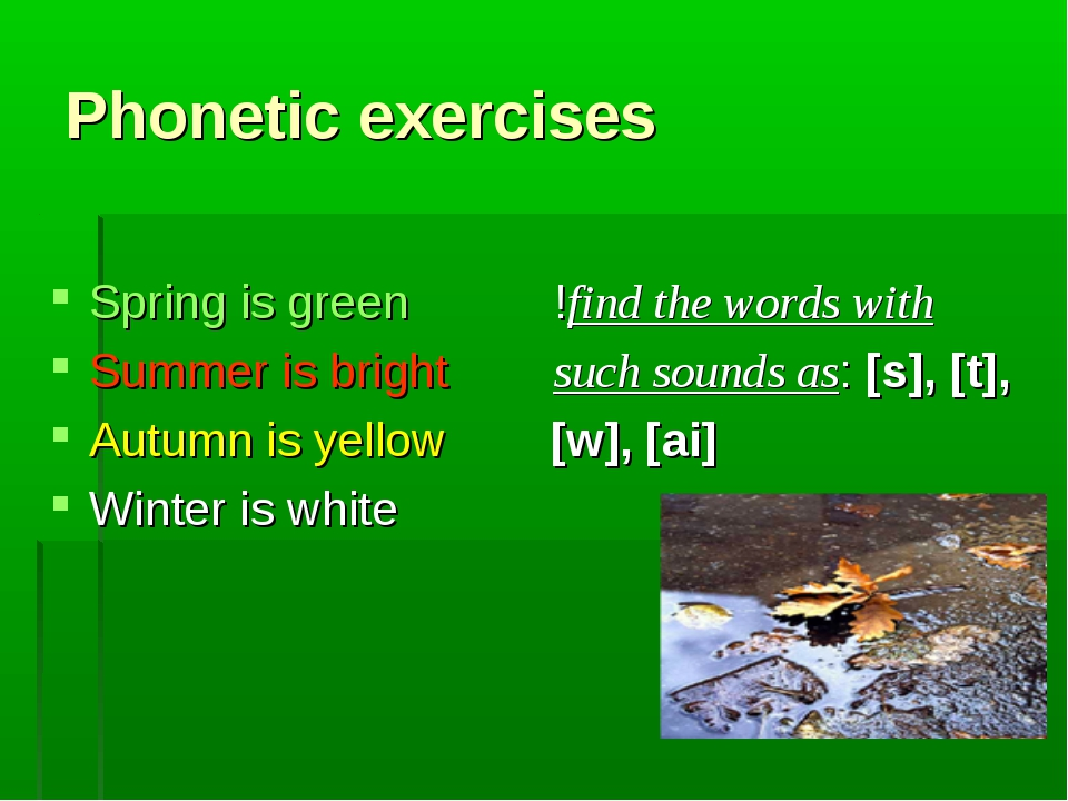 Phonetic exercises Spring is green !find the words with Summer is bright such...