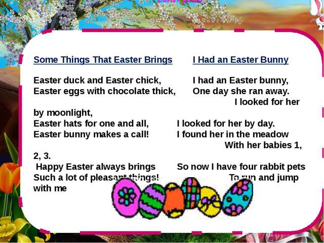 Easter poems Some Things That Easter Brings		I Had an Easter Bunny Easter duc...