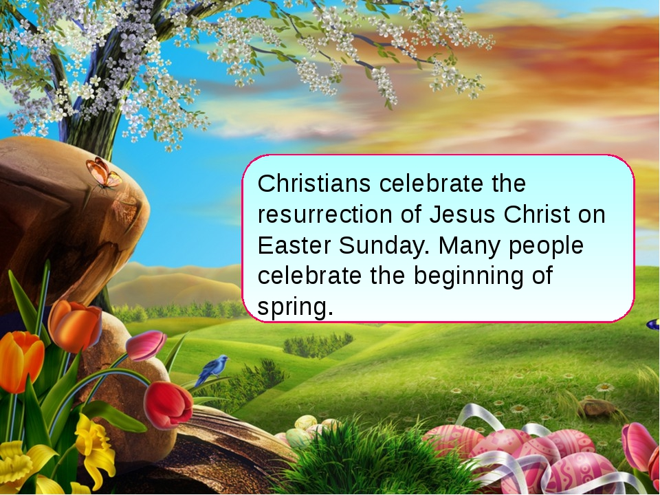 Christians celebrate the resurrection of Jesus Christ on Easter Sunday. Many...