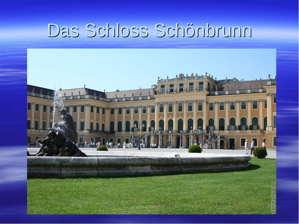 Das Schloss Schönbrunn
