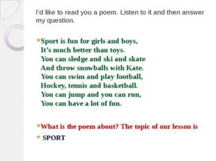 I'd like to read you a poem. Listen to it and then answer my question. Sport