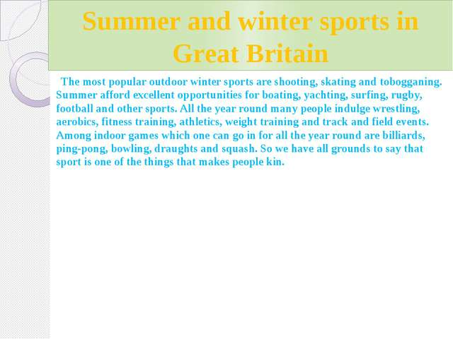 Summer and winter sports in Great Britain The most popular outdoor winter spo...