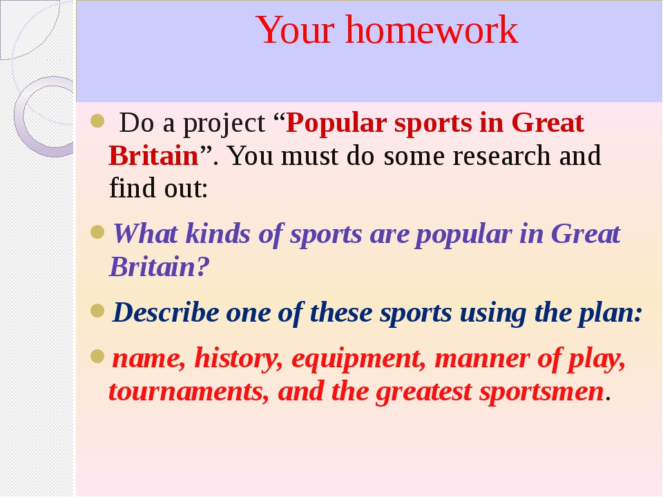 "Your homework Do a project ""Popular sports in Great Britain"". You must do so..."