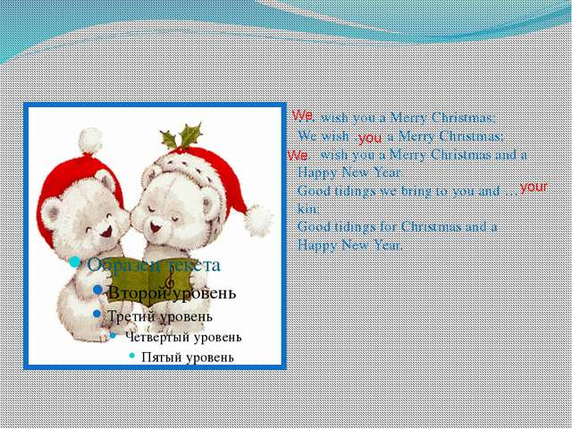 … wish you a Merry Christmas;  We wish … a Merry Christmas;  … wish you a Me...