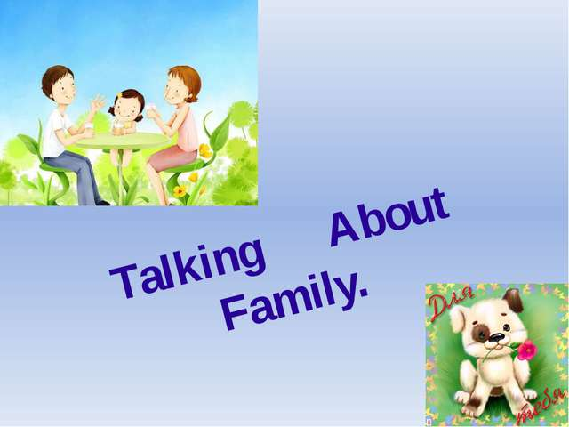 Talking About Family.