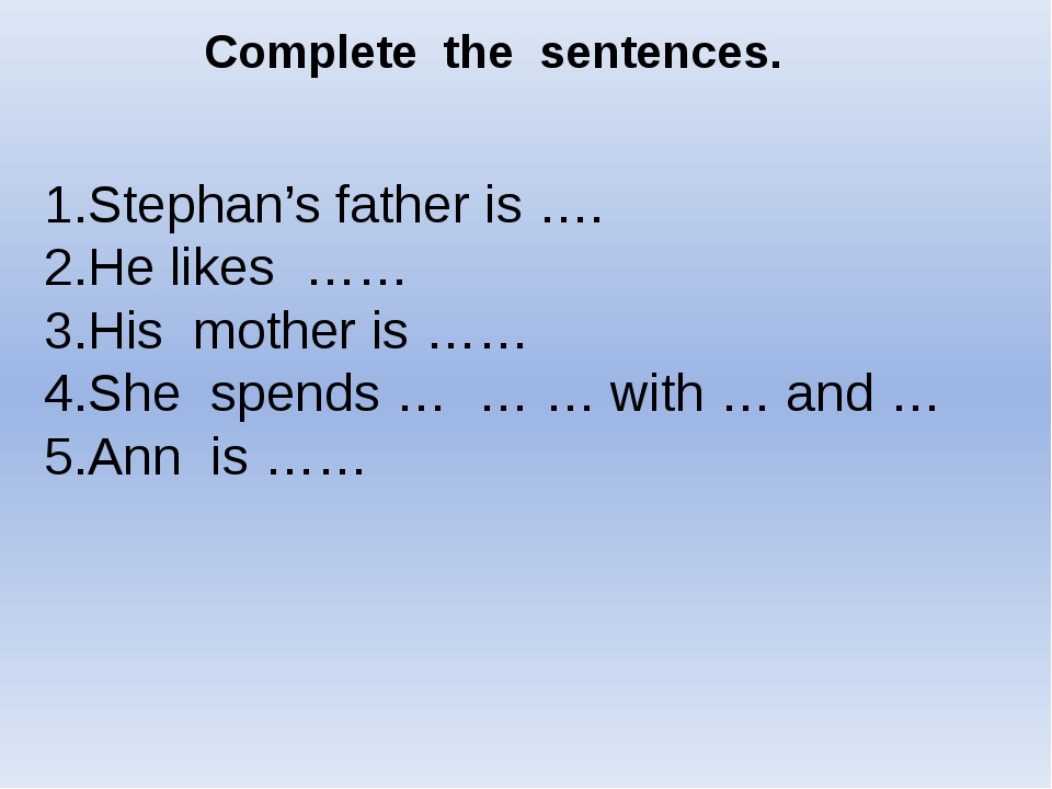 Complete the sentences. Stephan's father is …. He likes …… His mother is …… S...