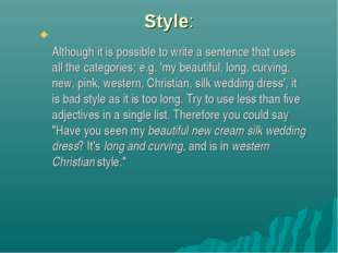 Style: Although it is possible to write a sentence that uses all the categori