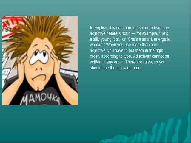 In English, it is common to use more than one adjective before a noun — for e...
