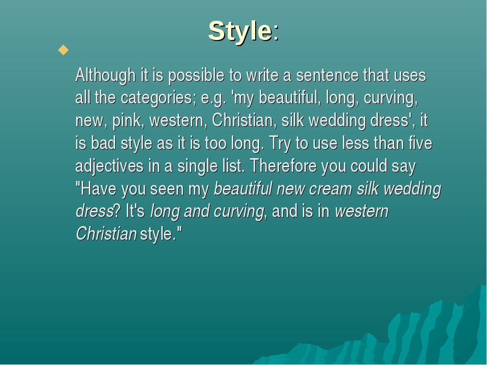 Style: Although it is possible to write a sentence that uses all the categori...