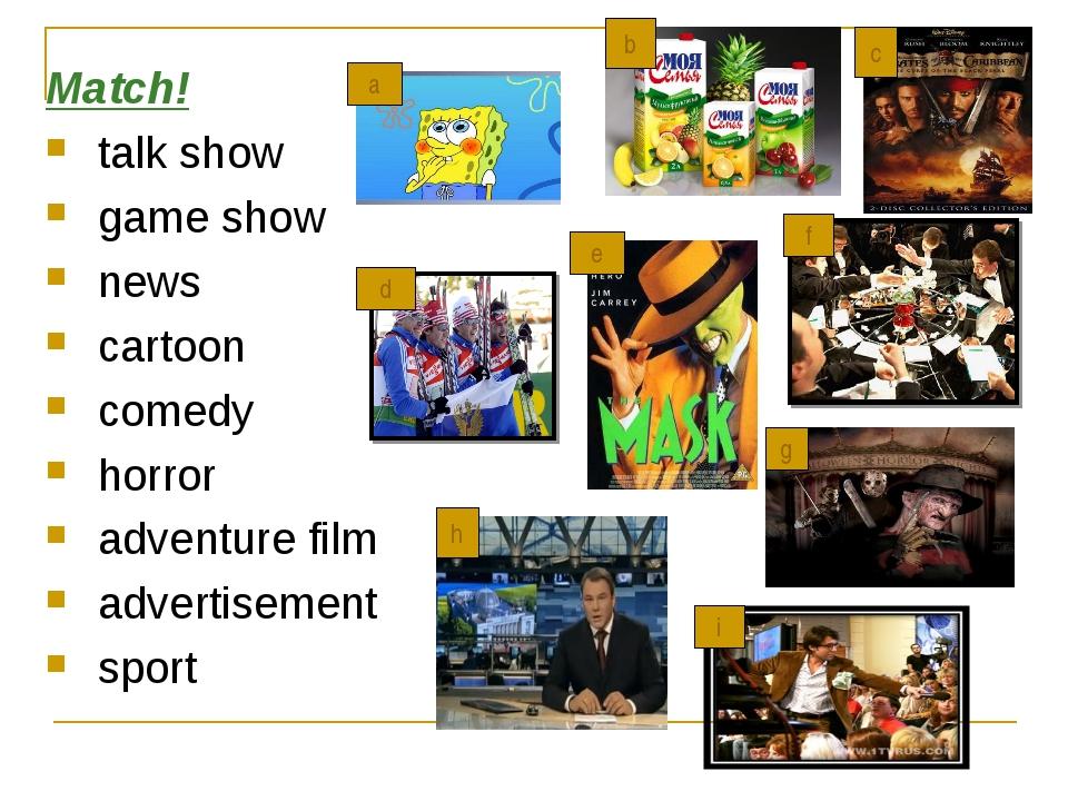 Match! talk show game show news cartoon comedy horror adventure film advertis...