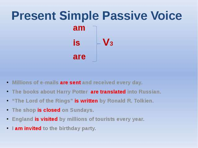 Present Simple Passive Voice am is V3 are Millions of e-mails are sent and re...