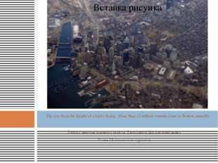 The city from the height of a bird's flying. More than 12 million tourists c