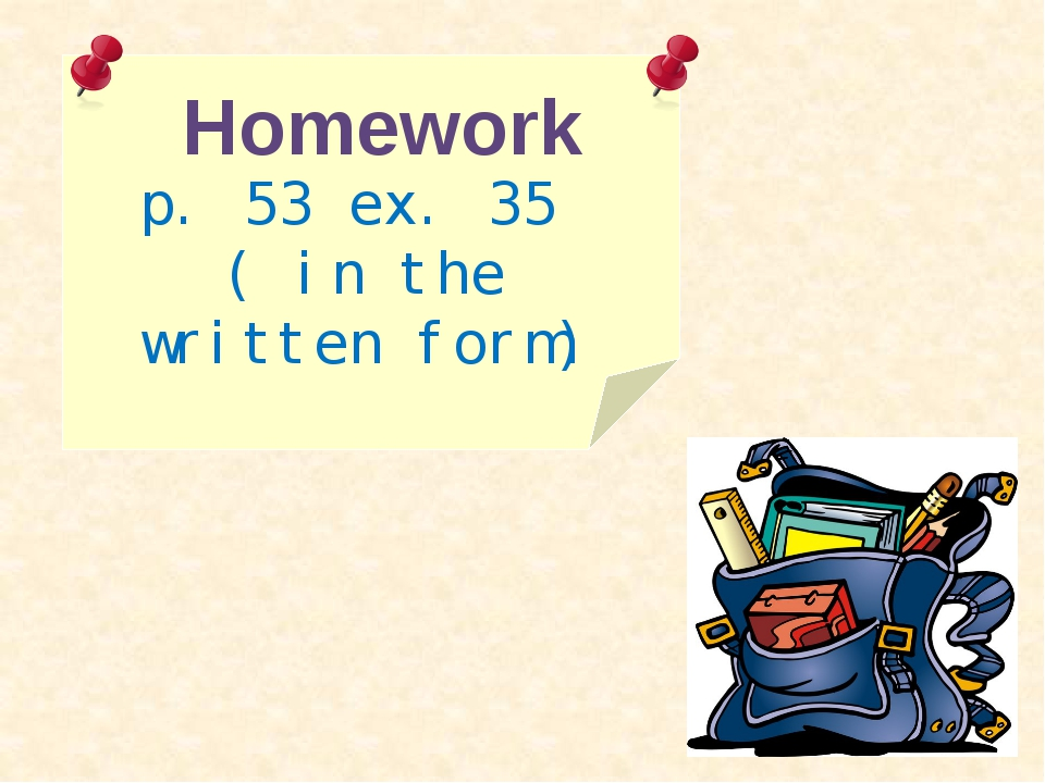 Homework p. 53 ex. 35 ( in the written form)