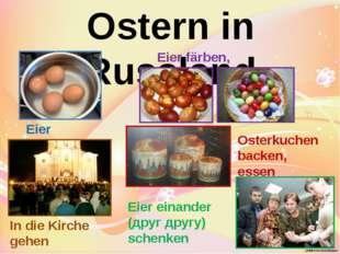 Ostern in Russland Eier kochen Eier färben, bemalen In die Kirche gehen Oster
