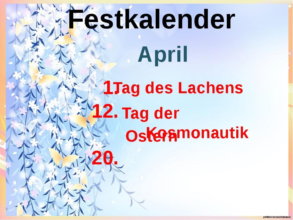 Festkalender April Tag der Kosmonautik 1. 12. 20. Ostern Tag des Lachens