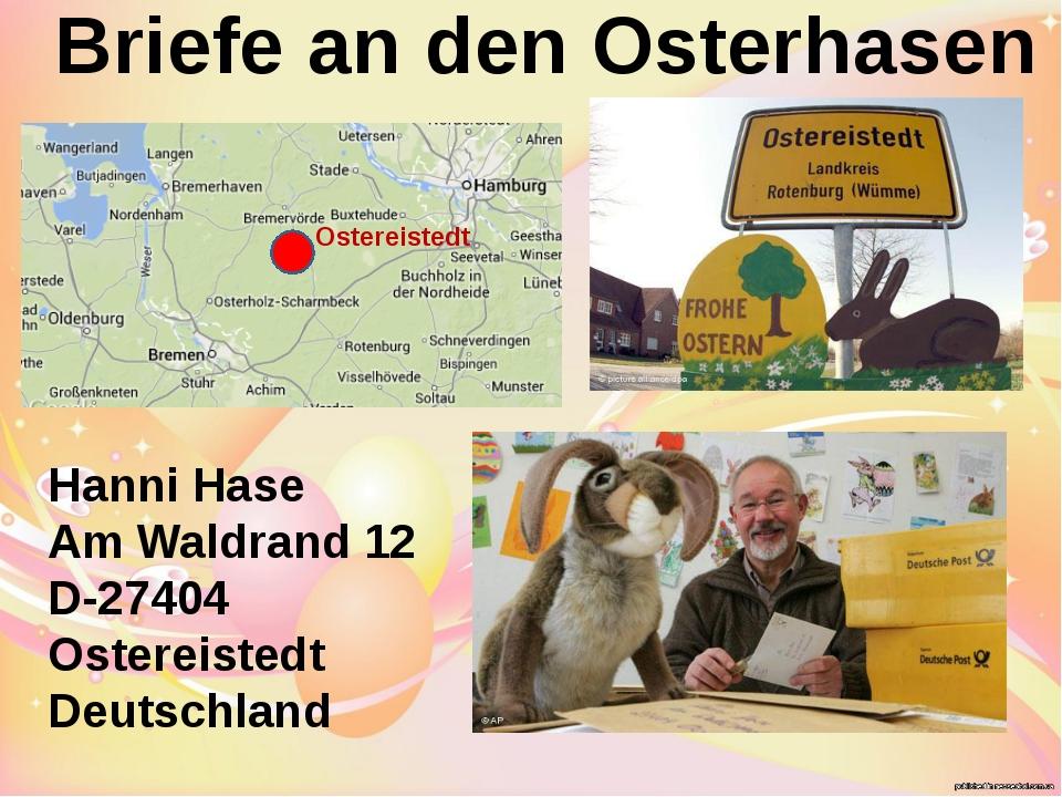 Hanni Hase Am Waldrand 12 D-27404 Ostereistedt Deutschland Briefe an den Ost...